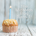 The MidMeds Blog Turns One!