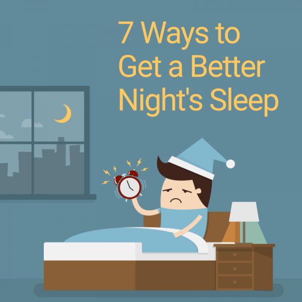 7 Ways to Get a Better Night's Sleep