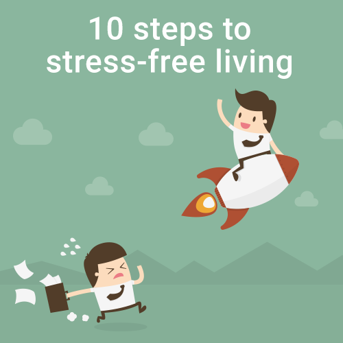 10 Steps to Stress-free Living