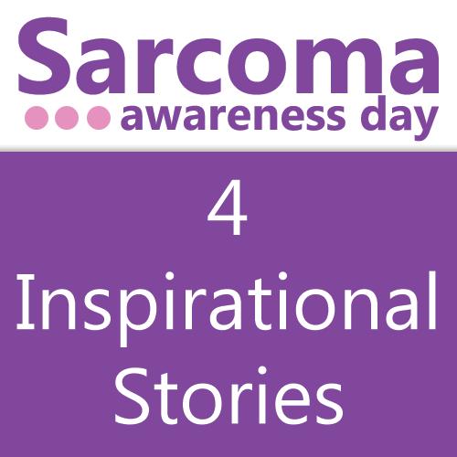 4 Inspirational Sarcoma Stories